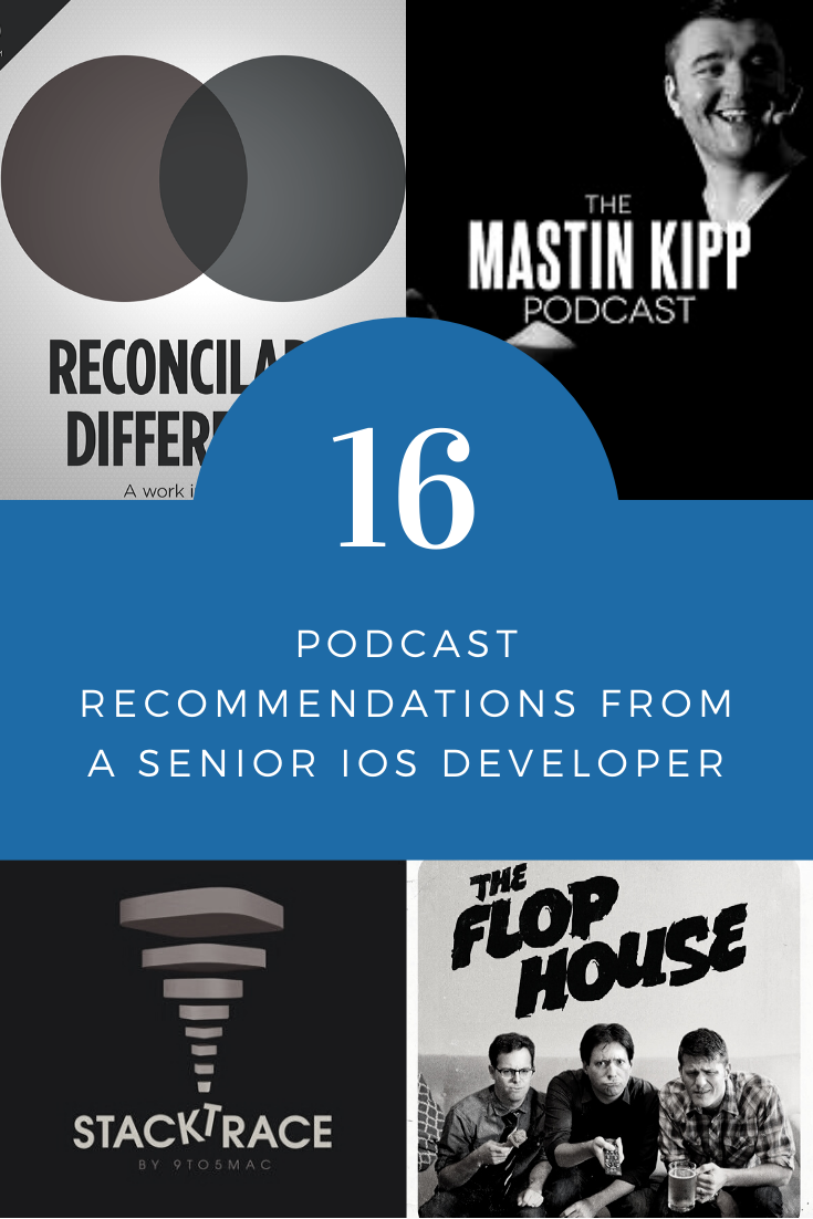 16 Podcast Recommendations from a Senior iOS Developer